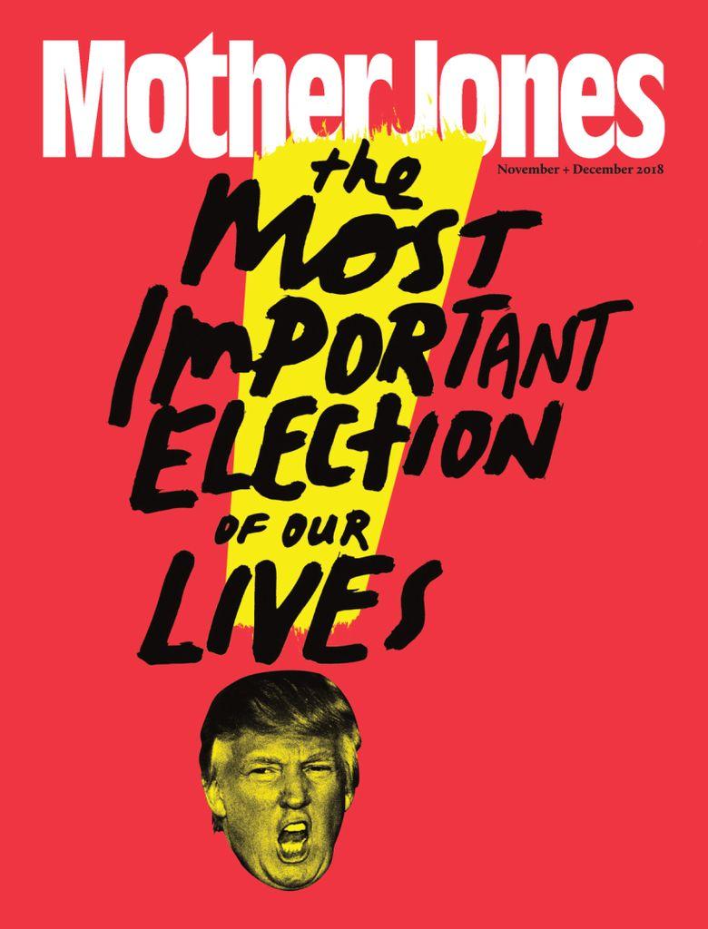 Mother Jones - November 01, 2018
