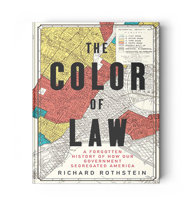The-Color-of-Law-A-Forgotten-History-of-How-Our-Government-Segregated
