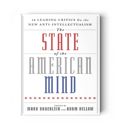 The-State-of-the-American-Mind-16-Leading-Critics-on-the-New-Anti-Intellectualism